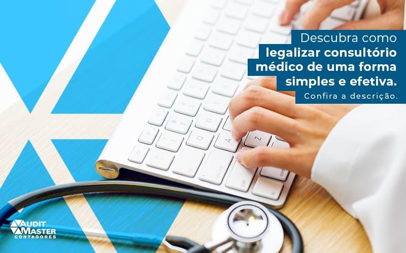 Legalizar consultório médico: como fazer do jeito certo