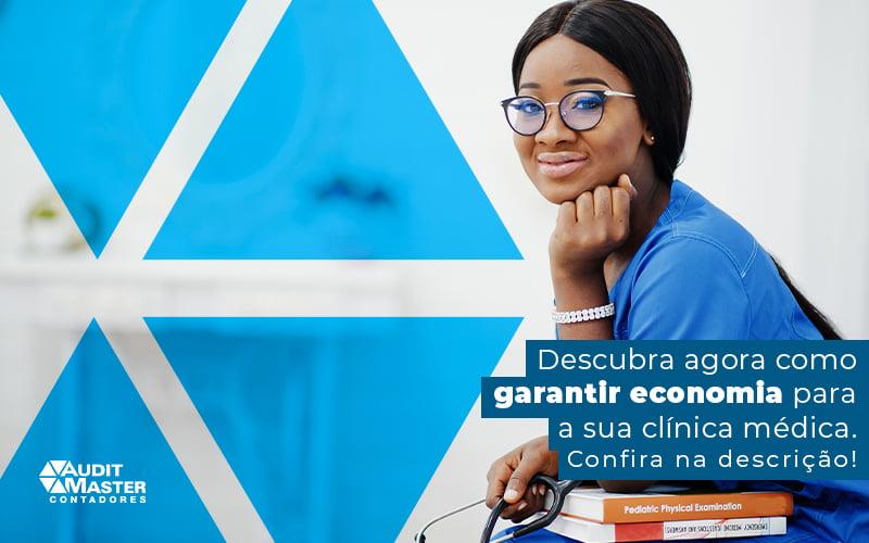 Como garantir economia para clínicas médicas? - Audit Master