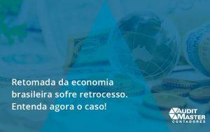 Retomada Da Economia Audit Master - Contabilidade no Rio de Janeiro - Audit Master Contadores