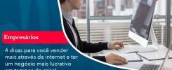 4 Dicas Para Voce Vender Mais Atraves Da Internet E Ter Um Negocio Mais Lucrativo Em Tempos De Crise 1 - Contabilidade no Rio de Janeiro - Audit Master Contadores