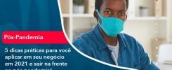 5 Dicas Praticas Para Voce Aplicar Em Seu Negocio Em 2021 E Sair Na Frente No Pos Pandemia 1 - Contabilidade no Rio de Janeiro - Audit Master Contadores
