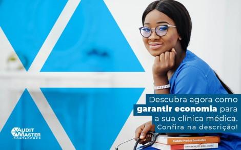 Descubra Agora Como Garantir Economia Para A Sua Clinica Medica Post - Contabilidade no Rio de Janeiro - Audit Master Contadores