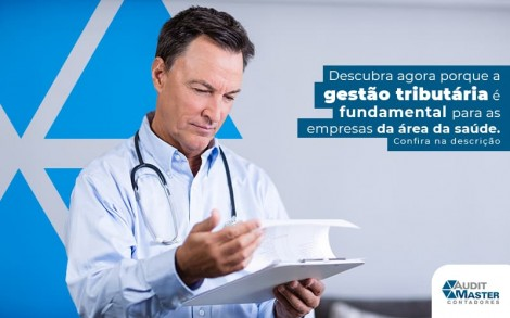 Descubra Agora Porque A Gestao Tributaria E Fundamental Para As Empresas Da Area Da Saude Post (1) - Contabilidade no Rio de Janeiro - Audit Master Contadores