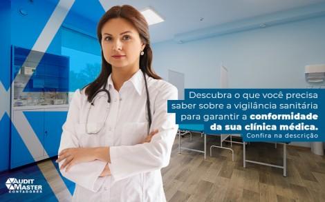 Descubra O Que Voce Precisa Saber Sobre A Vigilancia Sanitaria Para Garantiar A Conformidade Da Sua Clinica Medica Post (1) - Contabilidade no Rio de Janeiro - Audit Master Contadores