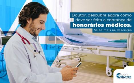 Doutor Descubra Agora Como Deve Ser Feita A Cobranca De Honorarios Medicos Post - Contabilidade no Rio de Janeiro - Audit Master Contadores