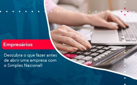 Descubra O Que Fazer Antes De Abrir Uma Empresa Com O Simples Nacional - Contabilidade no Rio de Janeiro - Audit Master Contadores