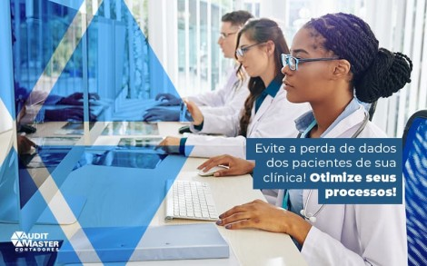 Evite Perda De Dados Dos Pacientes De Sua Clinica Otimize Seus Processos Post (1) - Contabilidade no Rio de Janeiro - Audit Master Contadores