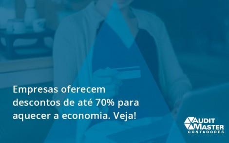 Empresas Oferecem Descontos De Até 70% Para Aquecer A Economia. Veja! Audit Master - Contabilidade no Rio de Janeiro - Audit Master Contadores
