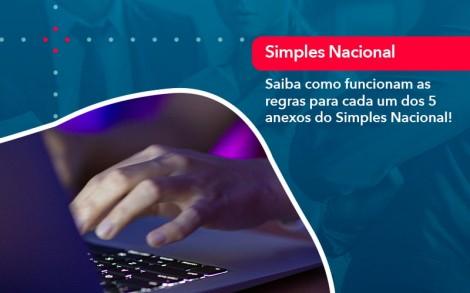 Entenda O Que Sao Os Anexos Do Simples Nacional 1 - Contabilidade no Rio de Janeiro - Audit Master Contadores