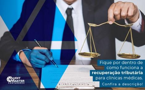 Fique Por Dentro De Como Funciona A Recuperacao Tributaria Para Clinicas Medicas Post (1) - Contabilidade no Rio de Janeiro - Audit Master Contadores