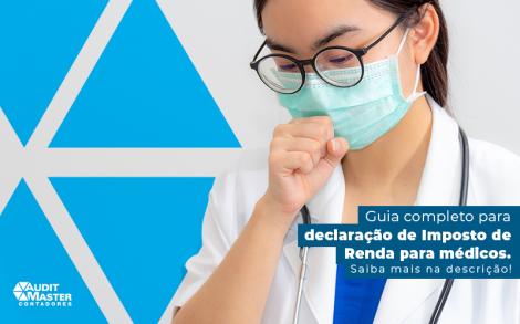 Guia Completo Para Declaracao De Imposto De Renda Para Medicos Post - Contabilidade no Rio de Janeiro - Audit Master Contadores