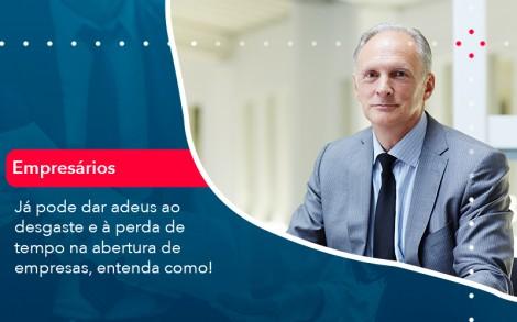 Ja Pode Dar Adeus Ao Desgaste E A Perda De Tempo Na Abertura De Empresas Entenda Como - Contabilidade no Rio de Janeiro - Audit Master Contadores
