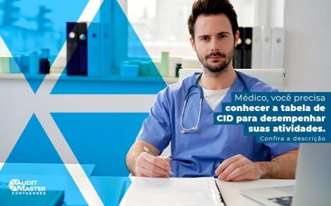 Medico Voce Precisa Conhecer A Tabale Ade Cid Para Desempenhar Suas Atividades Post - Contabilidade no Rio de Janeiro - Audit Master Contadores
