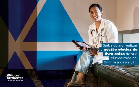 Saiba Como Realizar A Gestao Efetiva Do Livro Caixa Da Sua Clinica Medica Post - Contabilidade no Rio de Janeiro - Audit Master Contadores