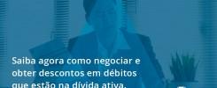 Saiba Agora Como Negociar E Obter Descontos Em Débitos Que Estão Na Dívida Ativa. Audit Master - Contabilidade no Rio de Janeiro - Audit Master Contadores