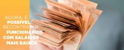 agora-e-possivel-recontratar-funcionarios-com-salarios-mais-baixos