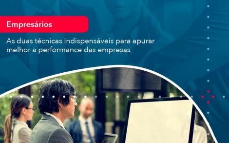 As Duas Tecnicas Indispensaveis Para Apurar Melhor A Performance Das Empresa 1 - Contabilidade no Rio de Janeiro - Audit Master Contadores
