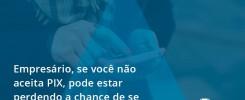 Atencao Empresarios Se Voce Nao Aceita Pix Pode Estar Perdendo A Chance De Se Erguer Na Crise Acontabilrio - Contabilidade no Rio de Janeiro - Audit Master Contadores