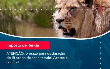 Atencao O Prazo Para Declaracao Do Ir Acaba De Ser Alterado Acesse E Confira 1 - Contabilidade no Rio de Janeiro - Audit Master Contadores