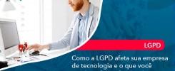 Como A Lgpd Afeta Sua Empresa De Tecnologia E O Que Voce Precisa Saber Sobre Isso 1 - Contabilidade no Rio de Janeiro - Audit Master Contadores