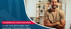 Competencias Comportamntais O Que Voce Deve Saber Para Encontrar O Funcionario Ideal - Contabilidade no Rio de Janeiro - Audit Master Contadores