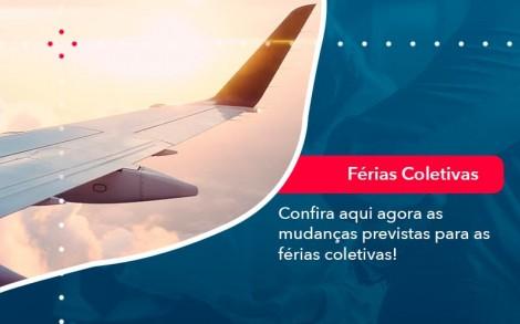 Confira Aqui Agora As Mudancas Previstas Para As Ferias Coletivas 1 - Contabilidade no Rio de Janeiro - Audit Master Contadores