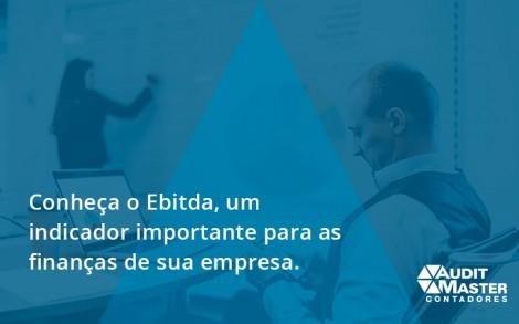 Conheca O Ebtida Audit Master - Contabilidade no Rio de Janeiro - Audit Master Contadores