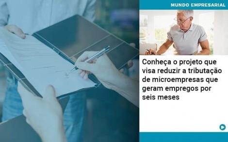 Conheca O Projeto Que Visa Reduzir A Tributacao De Microempresas Que Geram Empregos Por Seis Meses - Abrir Empresa Simples