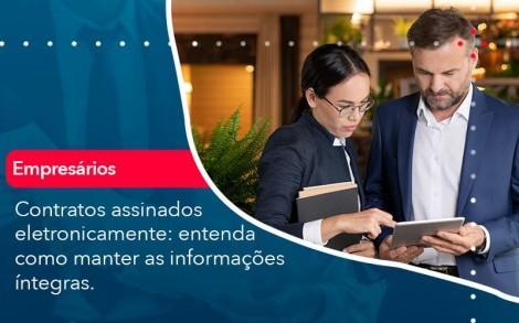 Contratos Assinados Eletronicamente Entenda Como Manter As Informacoes Integras 1 - Contabilidade no Rio de Janeiro - Audit Master Contadores