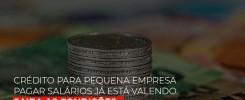 credito-para-pequena-empresa-pagar-salarios-ja-esta-valendo