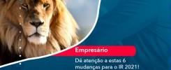 De Atencao A Estas 6 Mudancas Para O Ir 2021 1 - Contabilidade no Rio de Janeiro - Audit Master Contadores