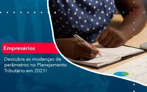 Descubra As Mudancas De Parametros No Planejamento Tributario Em 2021 1 - Contabilidade no Rio de Janeiro - Audit Master Contadores