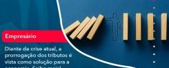 Diante Da Crise Atual A Prorrogacao Dos Tributos E Vista Como Solucao Para A Economia 1 - Contabilidade no Rio de Janeiro - Audit Master Contadores