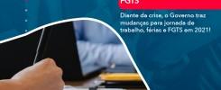 Diante Da Crise O Governo Traz Mudancas Para Jornada De Trabalho Ferias E Fgts Em 2021 - Contabilidade no Rio de Janeiro - Audit Master Contadores