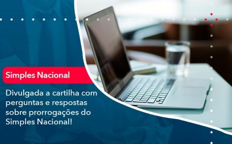 Divulgada A Cartilha Com Perguntas E Respostas Sobre Prorrogacoes Do Simples Nacional - Contabilidade no Rio de Janeiro - Audit Master Contadores