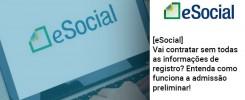 E Social Vai Contratar Sem Todas As Informacoes De Registro Entenda Como Funciona A Admissao Preliminar - Contabilidade no Rio de Janeiro - Audit Master Contadores