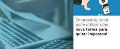 empresario-voce-pode-utilizar-uma-nova-forma-para-quitar-impostos