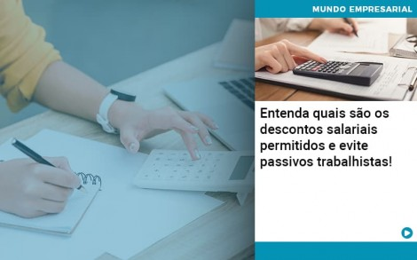 Entenda Quais Sao Os Descontos Salariais Permitidos E Evite Passivos Trabalhistas - Contabilidade no Rio de Janeiro - Audit Master Contadores
