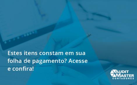 Estes Itens Constam Em Sua Folha De Pagamento Audit - Contabilidade no Rio de Janeiro - Audit Master Contadores