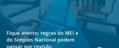 Fique Atento Regras Do Mei E Do Simples Nacional Podem Passar Por Revisao Audit Master - Contabilidade no Rio de Janeiro - Audit Master Contadores