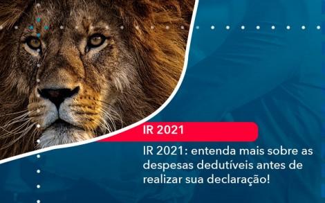 Ir 2021 Entenda Mais Sobre As Despesas Dedutiveis Antes De Realizar Sua Declaracao 1 - Contabilidade no Rio de Janeiro - Audit Master Contadores