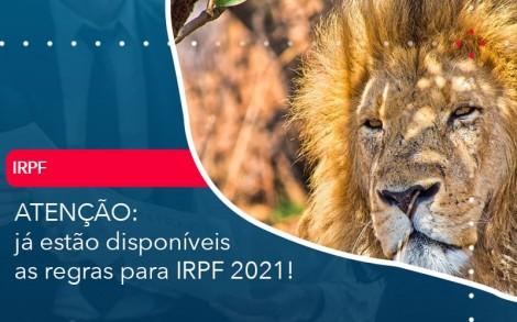Ja Estao Disponiveis As Regras Para Irpf 2021 - Contabilidade no Rio de Janeiro - Audit Master Contadores