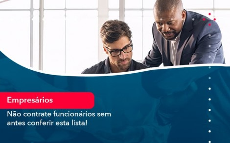 Nao Contrate Funcionarios Sem Antes Conferir Esta Lista 1 - Contabilidade no Rio de Janeiro - Audit Master Contadores