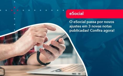 O E Social Passa Por Novos Ajustes Em 3 Novas Notas Publicadas Confira Agora 1 - Contabilidade no Rio de Janeiro - Audit Master Contadores