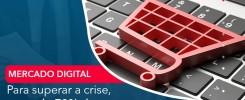 Para Superar A Crise Cerca De 70 Das Pequenas Empresas Venderam Por Canais Digitais - Contabilidade no Rio de Janeiro - Audit Master Contadores