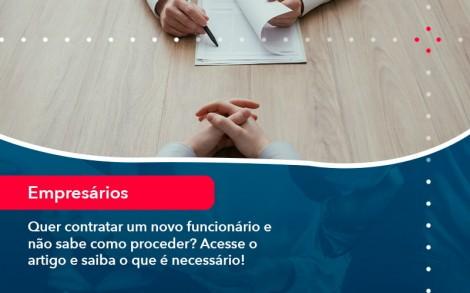Quer Contratar Um Novo Funcionario E Nao Sabe Como Proceder Acesse O Artigo E Saiba O Que E Necessario 1 1 - Contabilidade no Rio de Janeiro - Audit Master Contadores