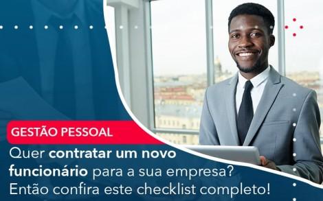 Quer Contratar Um Novo Funcionario Para A Sua Empresa Entao Confira Este Checklist Completo - Contabilidade no Rio de Janeiro - Audit Master Contadores