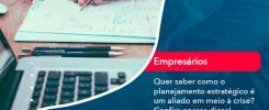 Quer Saber Como O Planejamento Estrategico E Um Aliado Em Meio A Crise Confira Nossas Dicas 2 - Contabilidade no Rio de Janeiro - Audit Master Contadores