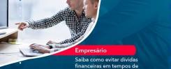 Saiba Como Evitar Dividas Financeiras Em Tempos De Crises E Fique Mais Seguro 1 - Contabilidade no Rio de Janeiro - Audit Master Contadores
