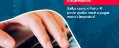 Saiba Como O Fator R Pode Ajudar Voce A Pagar Menos Impostos - Contabilidade no Rio de Janeiro - Audit Master Contadores